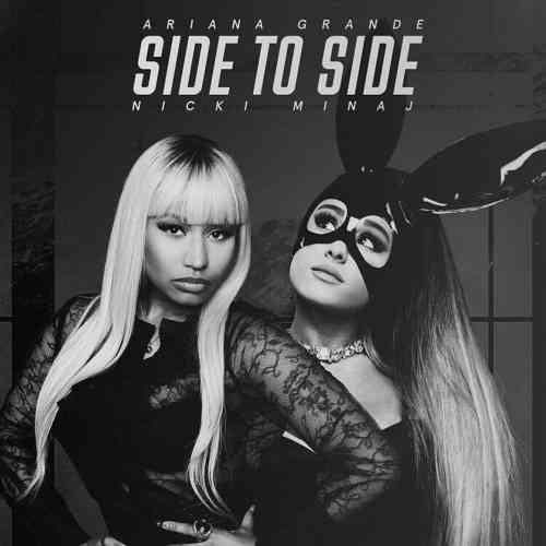 Ariana Grande – Side To Side ft. Nicki Minaj