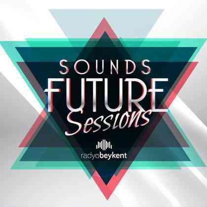 Radyo Beykent Sound Future Sessions #001 (Mixed By Özkan Sapan)