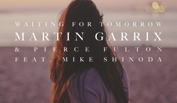 Martin Garrix & Pierce Fulton feat. Mike Shinoda – Waiting For Tomorrow