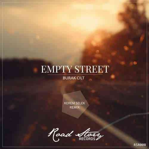 Burak Cilt, Kerem Selek – EMPTY STREET (ORIGINAL MIX)