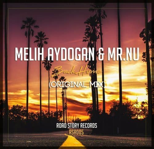 Mr.Nu, Melih Aydogan – BACK HOME (ORIGINAL MIX)