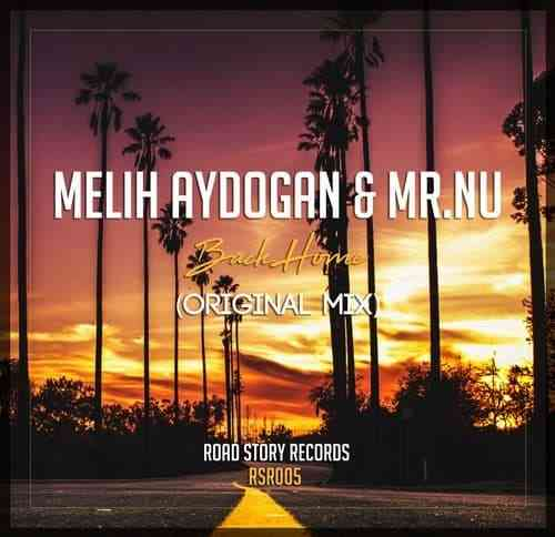 Mr.Nu, Melih Aydogan - BACK HOME (ORIGINAL MIX)