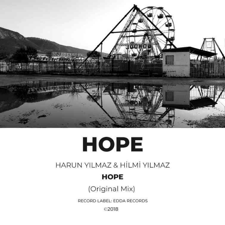 Harun YILMAZ & Hilmi YILMAZ - Hope (Original Mix)
