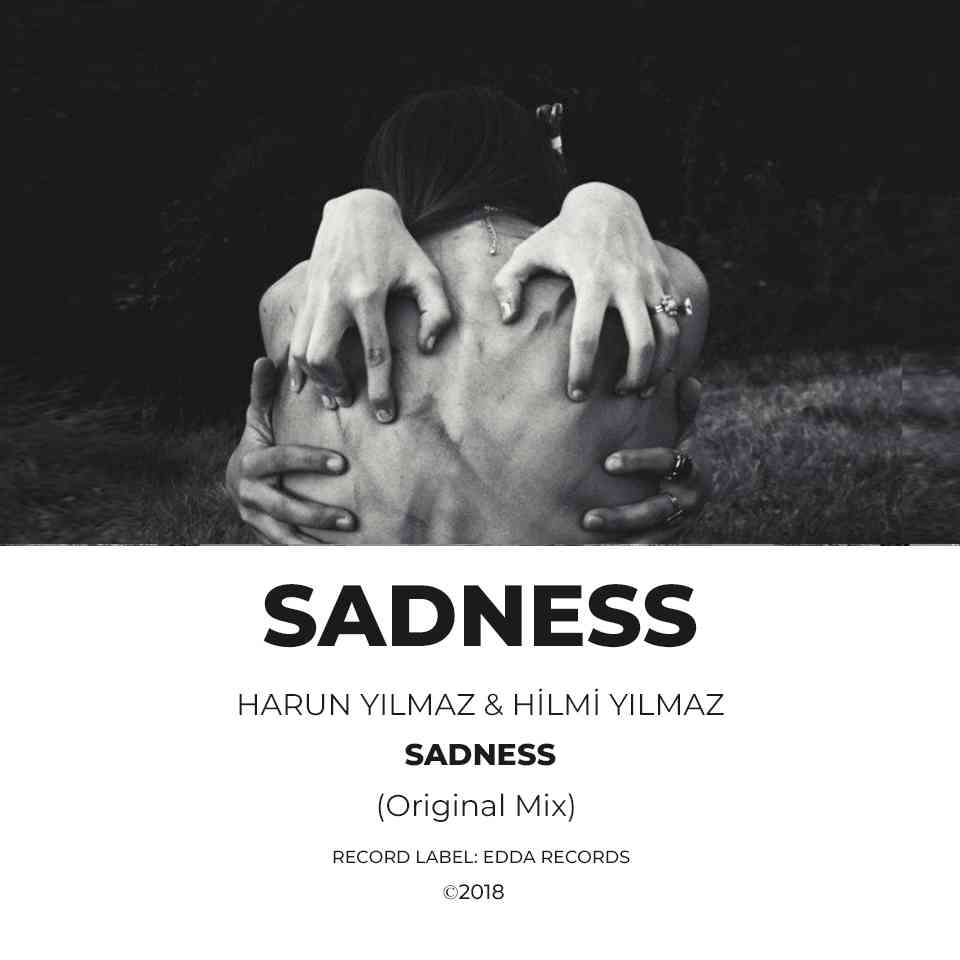 Harun YILMAZ & Hilmi YILMAZ - Sadness (Original Mix)
