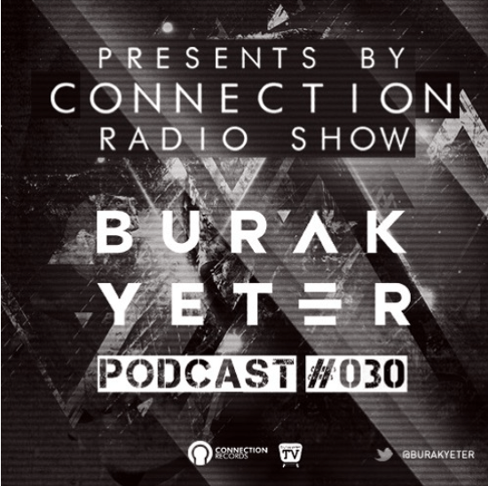 Burak Yeter - Connection Radio Show Podcast 030